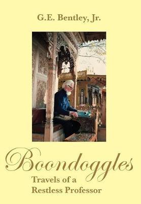 Boondoggles: Travels of a Restless Professor (Hardback)