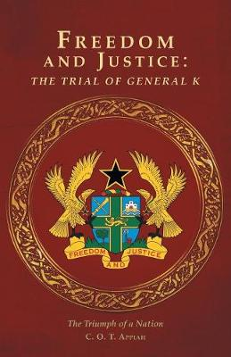 Freedom and Justice: The Trial of General K: The Triumph of a Nation (Paperback)