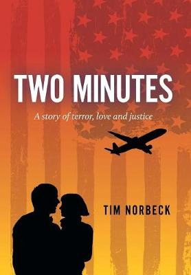 Two Minutes: A Story of Terror, Love and Justice (Hardback)