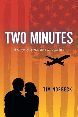Two Minutes: A Story of Terror, Love and Justice (Paperback)