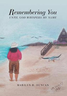 Remembering You: Until God Whispers My Name (Hardback)