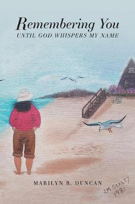 Remembering You: Until God Whispers My Name (Paperback)