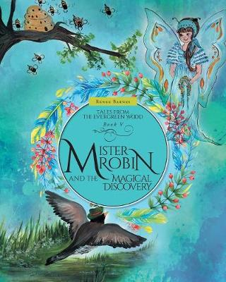 Mister Robin and the Magical Discovery - Tales from the Evergreen Wood (Paperback)