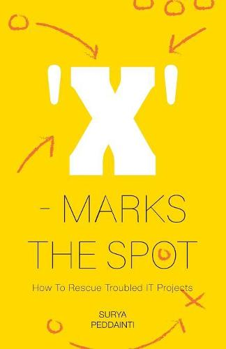 'x' - Marks the Spot: How to Rescue Troubled It Projects (Paperback)