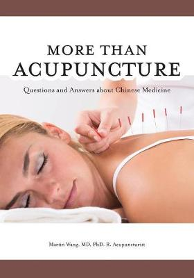 More Than Acupuncture: Questions and Answers about Chinese Medicine (Paperback)