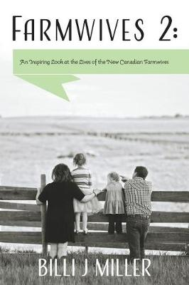 Farmwives 2: An Inspiring Look at the Lives of the New Canadian Farmwives (Paperback)