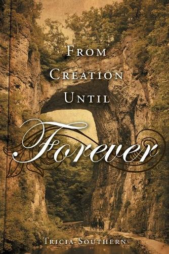 From Creation Until Forever (Paperback)