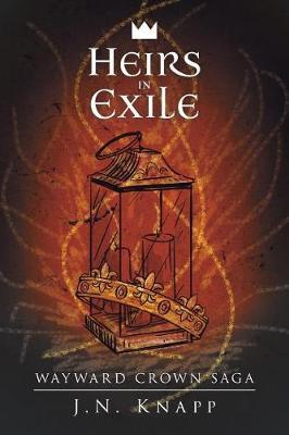 Heirs in Exile - Wayward Crown Saga (Paperback)