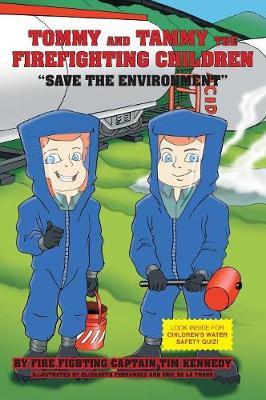 Tommy and Tammy the Firefighting Children: Save the Environment (Hardback)