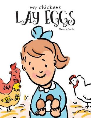 My Chickens Lay Eggs (Paperback)
