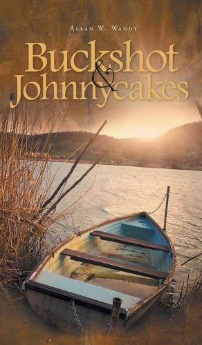 Buckshot & Johnnycakes (Hardback)