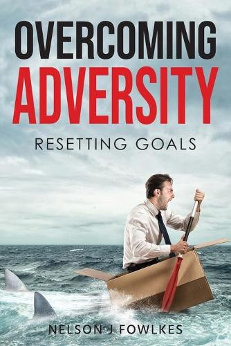 Overcoming Adversity: Resetting Goals (Paperback)
