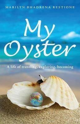 My Oyster: A Life of Traveling, Exploring and Becoming (Paperback)