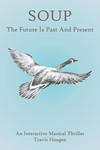Soup: The Future Is Past And Present (Paperback)