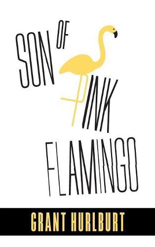 Son of Pink Flamingo (Hardback)