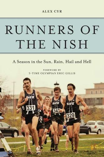 Runners of the Nish: A Season in the Sun, Rain, Hail and Hell (Paperback)