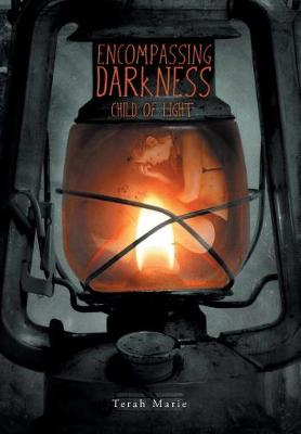 Encompassing Darkness: Child of Light (Hardback)