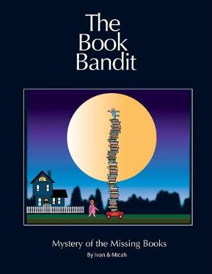 The Book Bandit: Mystery of the Missing Books (Paperback)