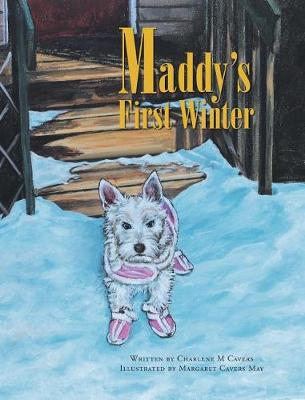 Maddy's First Winter - Maddy Chronicles (Hardback)