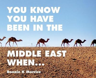 You Know You Have Been In The Middle East When... (Hardback)
