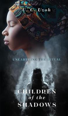 Children Of The Shadows: Unearthing The Ritual - Children of the Shadows (Hardback)
