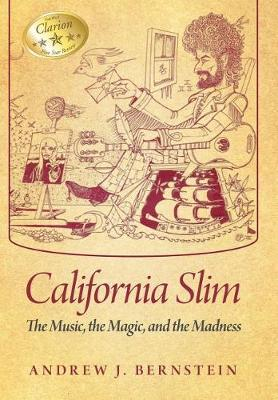 California Slim: The Music, the Magic and the Madness (Hardback)