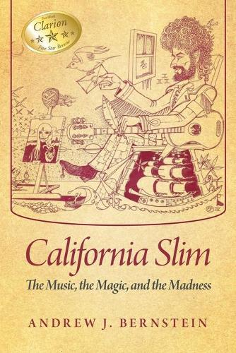 California Slim: The Music, the Magic and the Madness (Paperback)