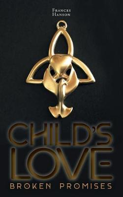 Child's Love: Broken Promises - Child's Love (Paperback)