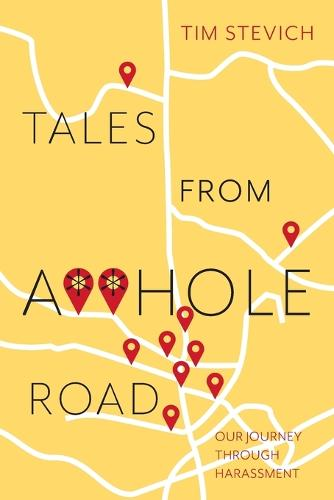 Tales From A**Hole Road: Our Journey Through Harassment (Paperback)