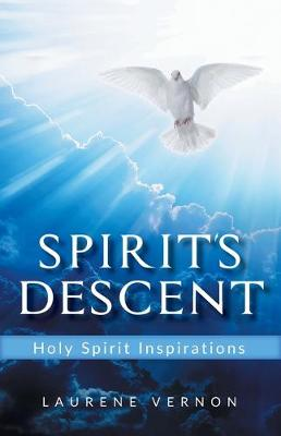 Spirit's Descent: Holy Spirit Inspirations (Paperback)