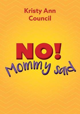 No! Mommy Said (Paperback)