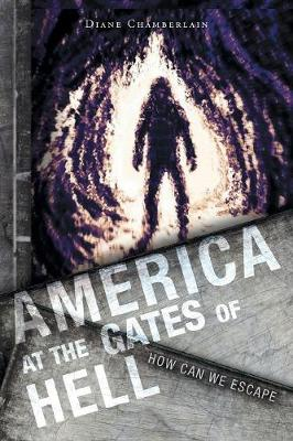 America at the Gates of Hell: How Can We Escape (Paperback)