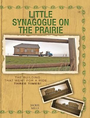 Little Synagogue on the Prairie: The Building that Went for a Ride... Three Times! (Hardback)