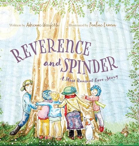 Reverence and Spinder: A Most Unusual Love Story (Hardback)