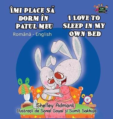 I Love to Sleep in My Own Bed: Romanian English Bilingual Edition - Romanian English Bilingual Collection (Hardback)