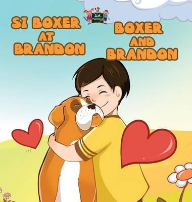 Si Boxer at Brandon Boxer and Brandon: Tagalog English - Tagalog English Bilingual Collection (Hardback)