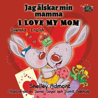 I Love My Mom: Swedish English Bilingual Edition - Swedish English Bilingual Collection (Paperback)