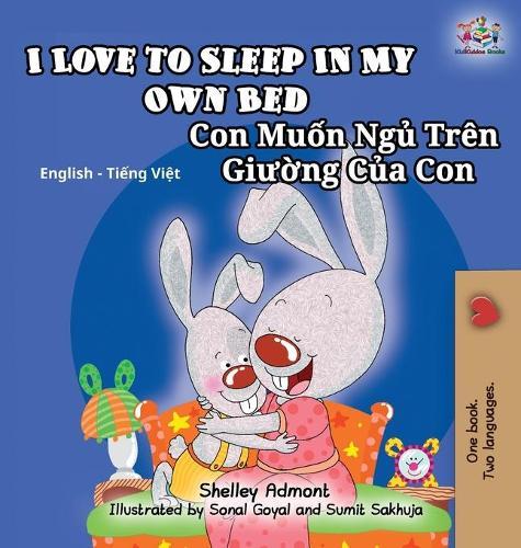 I Love To Sleep In My Own Bed/Con Muon Ngu Tren Giuong Cua Con - English Vietnamese Bilingual Collection (Hardback)