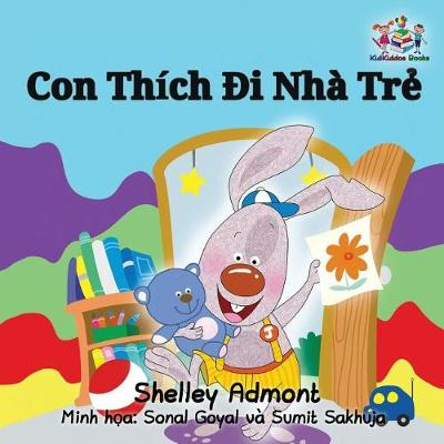 I Love to Go to Daycare: Vietnamese Language Children's Book - Vietnamese Bedtime Collection (Paperback)