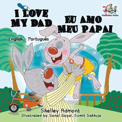 I Love My Dad (English Portuguese Bilingual Book for Kids - Brazilian) - English Portuguese Bilingual Collection (Paperback)