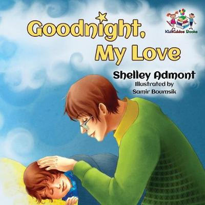 Goodnight, My Love!: Children's Bedtime Story - Bedtime Stories Collection (Paperback)