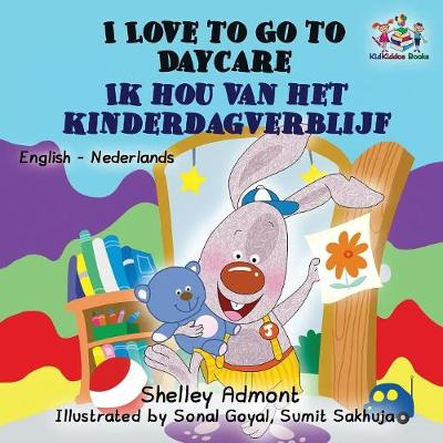 I Love to Go to Daycare: English Dutch Bilingual - English Dutch Bilingual Collection (Paperback)