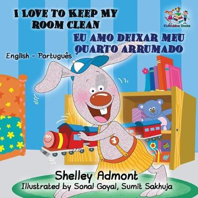 I Love to Keep My Room Clean (English Portuguese Children's Book): Bilingual Portuguese Book for Kids - English Portuguese Bilingual Collection (Paperback)