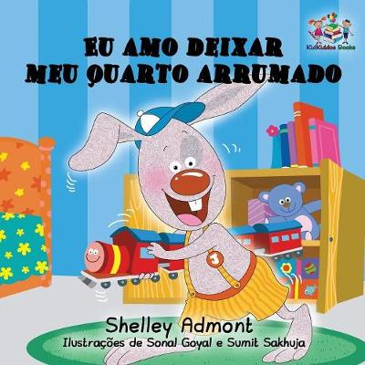 Eu amo deixar meu quarto arrumado: I Love to Keep My Room Clean Portuguese Edition - Portuguese Bedtime Collection (Paperback)