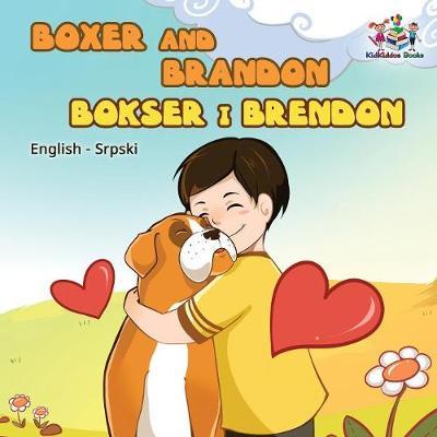 Boxer and Brandon: English Serbian - English Serbian Bilingual Collection (Paperback)
