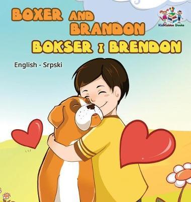 Boxer and Brandon: English Serbian - English Serbian Bilingual Collection (Hardback)
