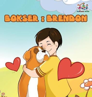 Boxer and Brandon (Serbian children's book): Serbian Language Books for Kids - Serbian Bedtime Collection (Hardback)