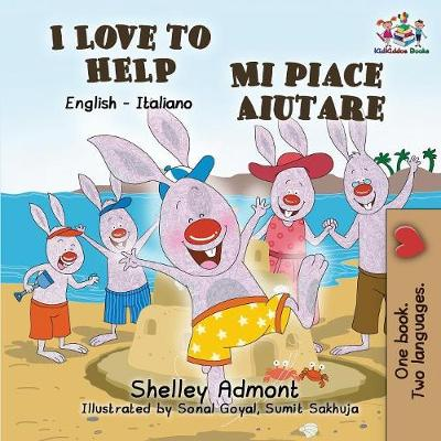 I Love to Help Mi piace aiutare: English Italian Bilingual Edition - English Italian Bilingual Collection (Paperback)