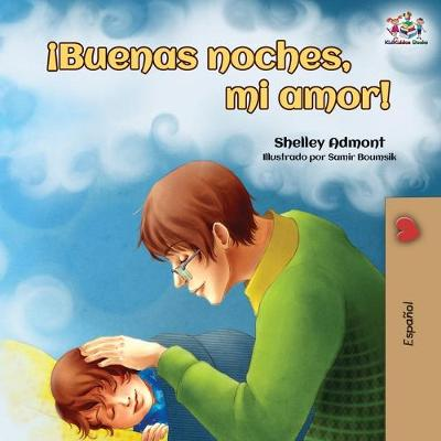 !Buenas noches, mi amor!: Goodnight, My Love! - Spanish edition - Spanish Bedtime Collection (Paperback)