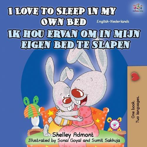 I Love to Sleep in My Own Bed Ik hou ervan om in mijn eigen bed te slapen: English Dutch Bilingual Book - English Dutch Bilingual Collection (Paperback)